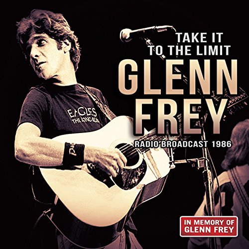 Glenn Frey Take It To The Limit Radio Broadcast 1986