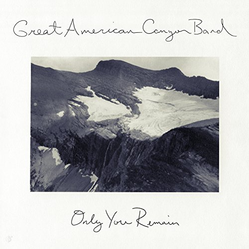 Great American Canyon Band Only You Remain