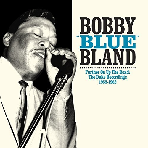 Bobby Blue Bland Further On Up The Road