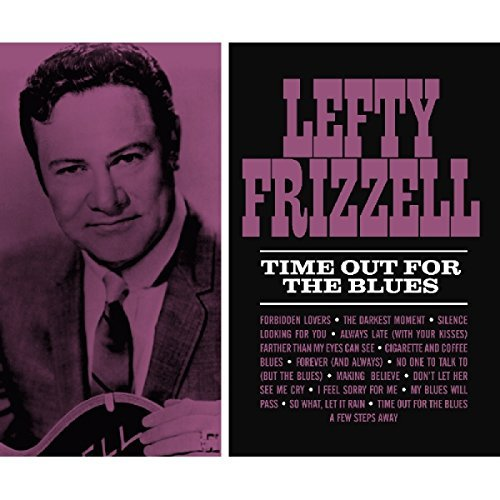 Lefty Frizzell Time Out For The Blues