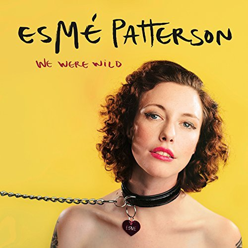 Esme Patterson We Were Wild