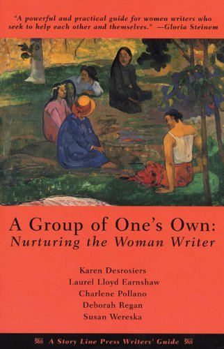 Karen Desrosiers A Group Of One's Own Nurturing The Woman Writer