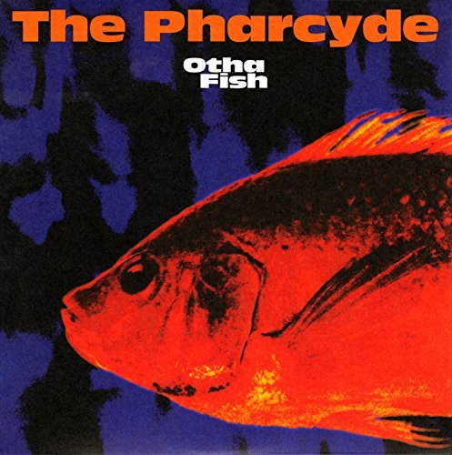 Pharcyde Otha Fish