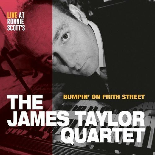 James Quartet Taylor Bumpin' On Frith Street