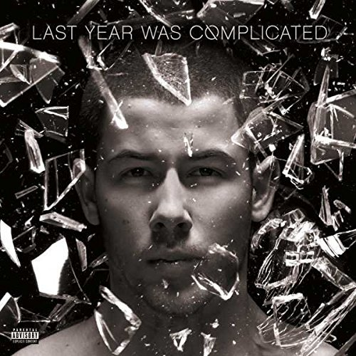Nick Jonas Last Year Was Complicated Explicit Version
