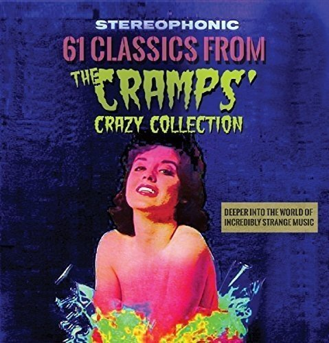 61 Classics From The Cramps' Crazy Collection 61 Classics From The Cramps' Crazy Collection 2cd