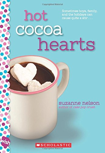 Suzanne Nelson Hot Cocoa Hearts A Wish Novel