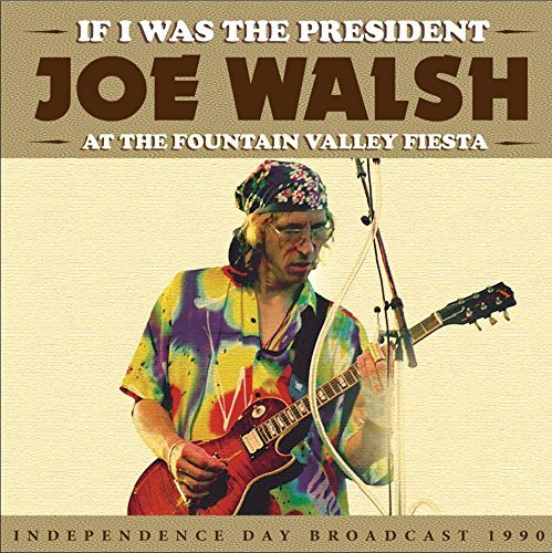 Joe Walsh If I Was The President