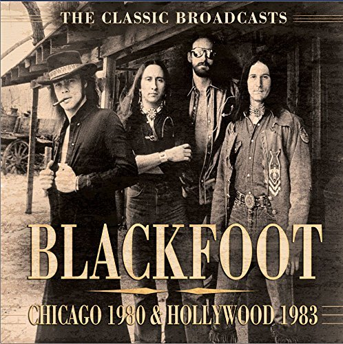 Blackfoot Chicago 1980 & Hollywood 1983