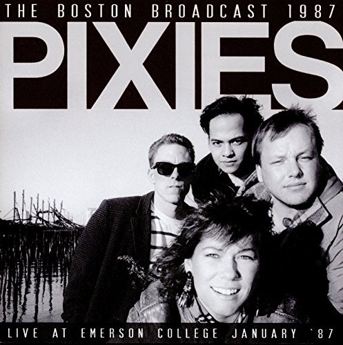 Pixies The Boston Broadcast 1987