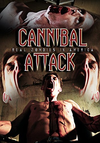 Cannibal Attack Real Zombies In America Cannibal Attack Real Zombies In America DVD Nr