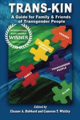 Dr Eleanor A. Hubbard Trans Kin A Guide For Family And Friends Of Transgender Peo
