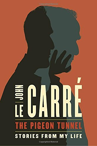 John Le Carrae The Pigeon Tunnel Stories From My Life