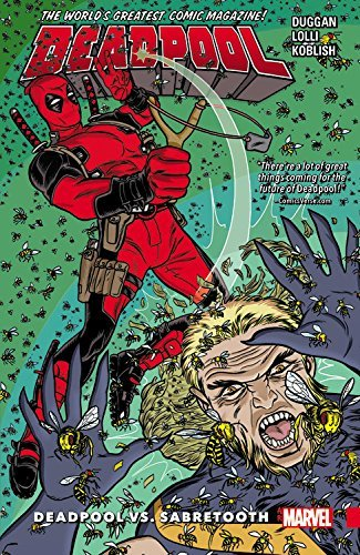 Gerry Duggan Deadpool World's Greatest Vol. 3 Deadpool Vs. Sabretooth World's Greatest Vol. 3 Deadpool Vs. Sabretooth