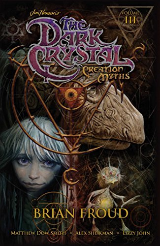 Matthew Dow Smith Jim Henson's The Dark Crystal Creation Myths Volume 3