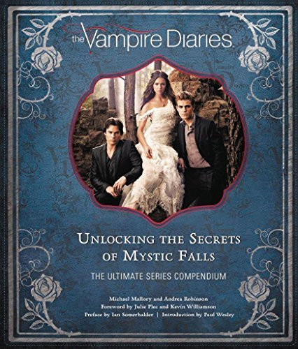 Michael Mallory The Vampire Diaries Unlocking The Secrets Of Mystic Falls