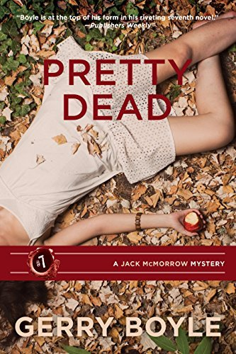 Gerry Boyle Pretty Dead A Jack Mcmorrow Mystery
