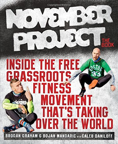 Brogan Graham November Project The Book Inside The Free Grassroots Fitness Mov