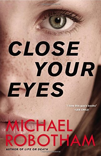Michael Robotham Close Your Eyes