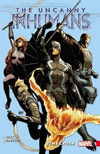 Charles Soule Uncanny Inhumans Volume 1 Time Crush