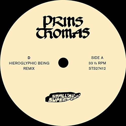 Prins Thomas Hieroglyphic Being Remixes