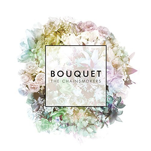 Chainsmokers Bouquet
