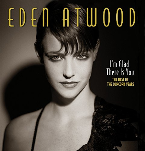Eden Atwood I'm Glad There Is You Best Of Import Jpn