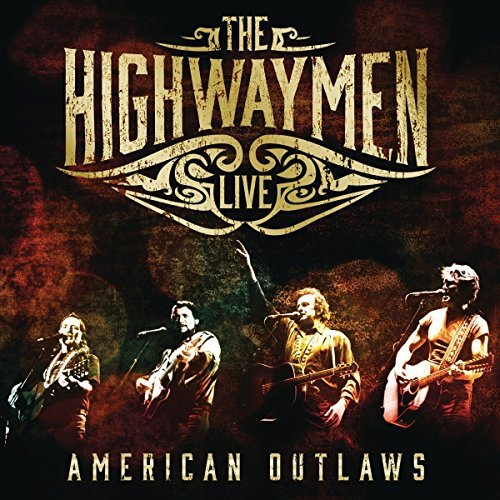 Highwaymen Live American Outlaws (3 CD 1 Blu Ray)