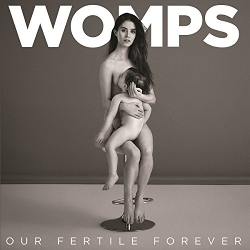 Womps Our Fertile Forever