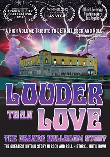 Louder Than Love The Grande Ballroom Story