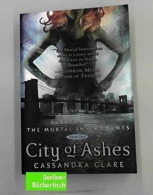 Cassandra Clare City Of Ashes Book 2 Of Mortal Instruments