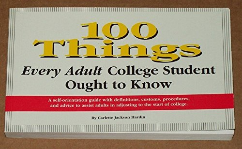 Carlette Jackson Hardin 100 Things Every Adult College Student Ought To Know