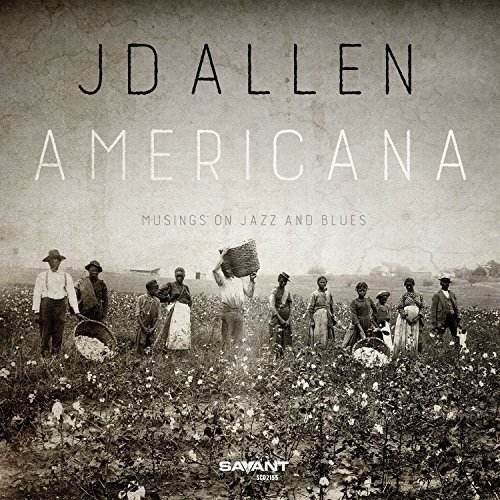 Jd Allen Americana Musings On Jazz & B