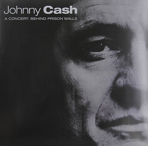 Johnny Cash A Concert Behind Prison Walls A Concert Behind Prison Walls