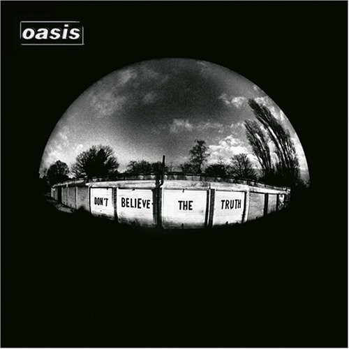 Oasis Dont Believe The Truth