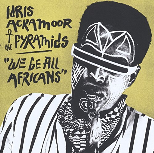 Idris & Pyramids Ackamoor We Be All Africans