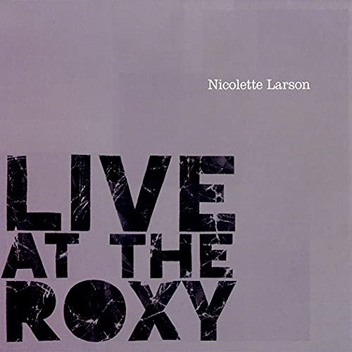 Nicolette Larson Live At The Roxy