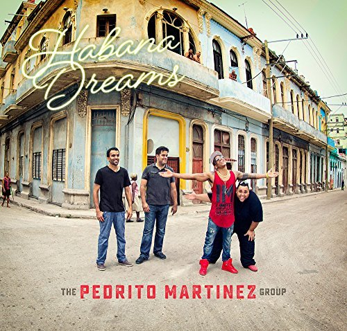 Pedrito Martinez Group Habana Dreams