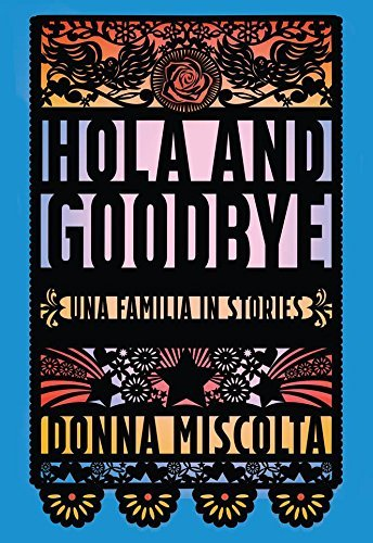 Donna Miscolta Hola And Goodbye Una Familia In Stories