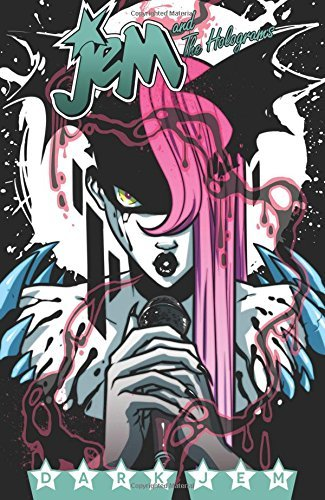 Kelly Thompson Jem And The Holograms Volume 3 Dark Jem