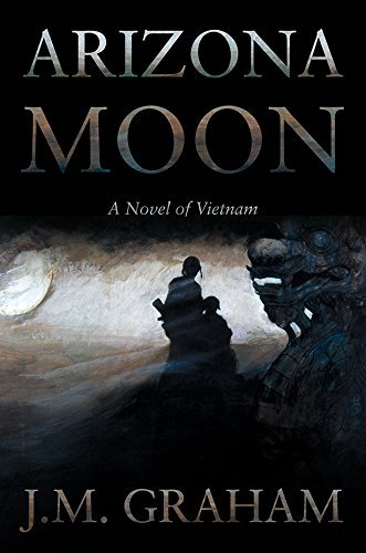 J. M. Graham Arizona Moon A Novel Of Vietnam
