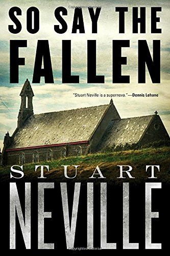 Stuart Neville So Say The Fallen