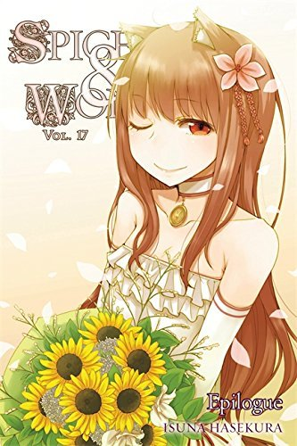 Isuna Hasekura Spice And Wolf Vol. 17 (light Novel) Epilogue