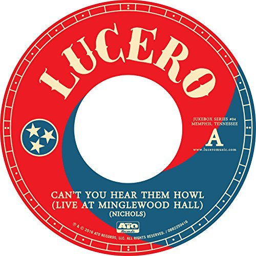 Lucero Can't You Hear Them Howl