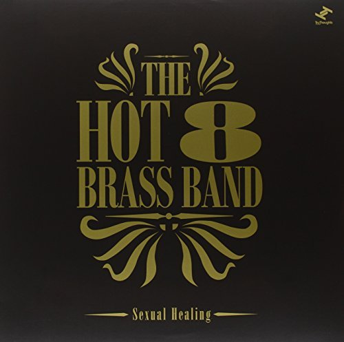 Hot 8 Brass Band Sexual Healing