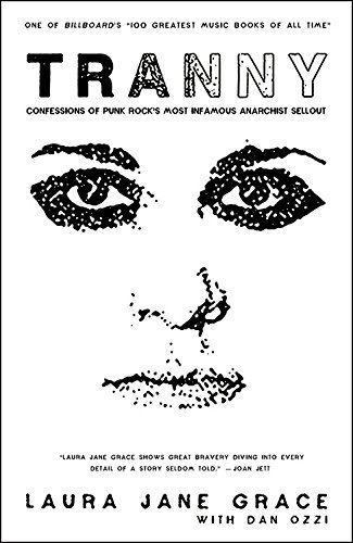 Laura Jane Grace Tranny Confessions Of Punk Rock's Most Infamous Anarchis
