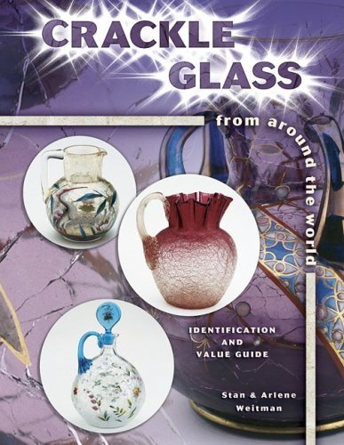 Stan Weitman Crackle Glass From Around The World Identification & Value Guide
