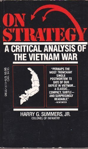 Harry G. Summers Jr. On Strategy A Critical Analysis Of The Vietnam War
