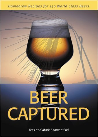 Tess Szamatulski Beer Captured Homebrew Recipes For 150 World Class Beers