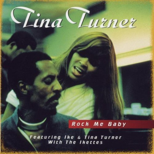 Tina Turner Rock Me Baby